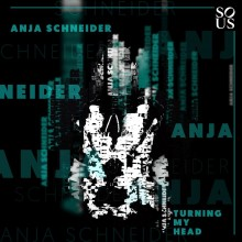 Anja Schneider - Turning My Head (Sous Music)