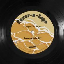 Diogo Strausz - Emancipação EP (Razor-N-Tape)
