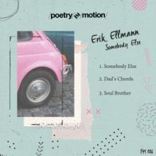 Erik Ellmann - Somebody Else (Poetry In Motion)Erik Ellmann - Somebody Else (Poetry In Motion)