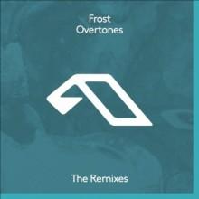 Frost - Overtones (The Remixes) (Anjunadeep)