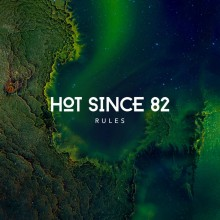 Hot Since 82 - Rules (Knee Deep In Sound)