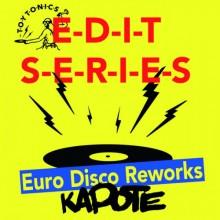 Kapote - Edit Series - Euro Disco Reworks (Toy Tonics)