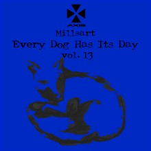 Millsart (aka Jeff Mills) - Every Dog Has Its Day Vol. 13 (Axis)