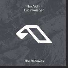 Nox Vahn - Brainwasher (The Remixes) (Anjunadeep)