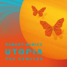Robert Babicz - Utopia (The Remixes) (Systematic)