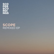 Scope - Scope Remixed EP (Scope )
