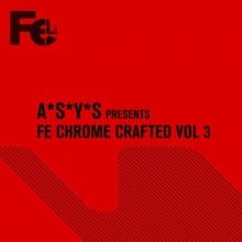 VA - A*S*Y*S presents Fe Chrome Crafted, Vol. 3 (Fe Chorme)