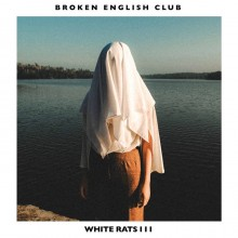 Broken English Club - White Rats III (L.I.E.S.)