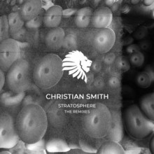 Christian Smith - Stratosphere the Remixes (We Are The Brave)