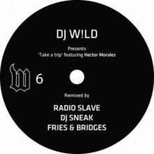DJ W!LD - Take a Trip (Remixes) (The W Label)