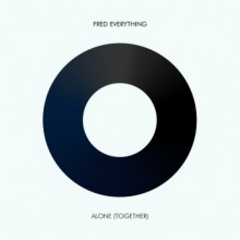 Fred Everything - Alone (Together) (Atjazz)