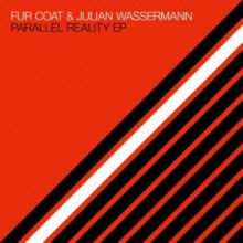 Fur Coat, Julian Wassermann - Parallel Reality EP (Systematic)