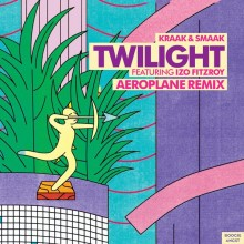 Kraak & Smaak, Izo FitzRoy - Twilight (Feat. Izo FitzRoy) (Aeroplane Remix) (Boogie Angst)