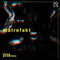 Matrefakt - False Promises (Sous Music)
