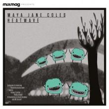 Maya Jane Coles - Mixmag Presents Maya Jane Coles: Heatwave Summer '13 (Mixmag)