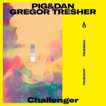 Pig&Dan & Gregor Tresher - Challenger (Truesoul)