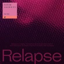 Satin Jackets - Relapse (Eskimo)