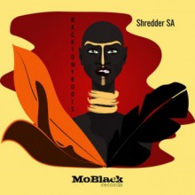 Shredder SA - Back To My Roots (MoBlack)