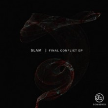 Slam - Final Conflict EP (Soma)