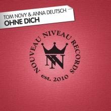 Tom Novy, Anna Deutsch - Ohne Dich (Nouveau Niveau)