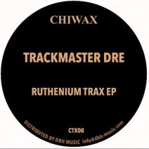Trackmaster Dre - Ruthenium Trax EP (Chiwax)