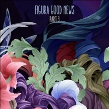 VA - Figura Good News (Pt.3) (Figura Music)