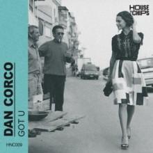 Dan Corco - Got U (House 'N Chips)