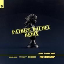 Diana Miro, AVIRA - The Worship (Patrice Bäumel Remix) (Armada Music)