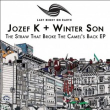Jozef K & Winter Son - The Straw That Broke The Camel's Back (Last Night On Earth)