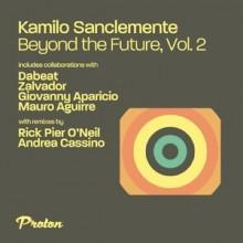 Kamilo Sanclemente - Beyond the Future, Vol. 2 (Proton Music)