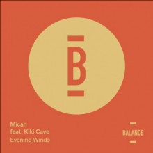 Micah & Kiki Cave - Evening Winds (Balance Music)