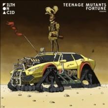 Teenage Mutants - Fortune (Filth On Acid)