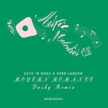 Catz 'n Dogz & Gerd Janson - Modern Romance (Dusky Remix) (Misfit Melodies)