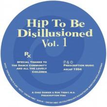 Chez Damier & Ron Trent & M.d - Hip To Be Disillusioned Vol 1 (Prescription)