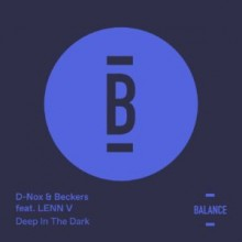 D-Nox, Beckers - Deep in the Dark (feat. LENN V) (Balance Music)
