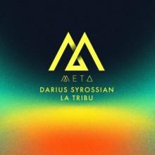 Darius Syrossian - La Tribu (Meta)