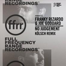 Franky Rizardo & Joe Goddard - No Judgement (Kolsch Remix) (FFRR)