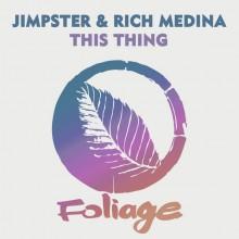 Jimpster, Rich Medina - This Thing  (Foliage)