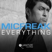 Micfreak - Everything (Quantize)