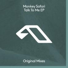 Monkey Safari, Borneo - Talk To Me EP (Anjunadeep)