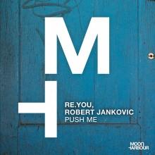 Re.you, Robert Jankovic - Push Me (Moon Harbour)