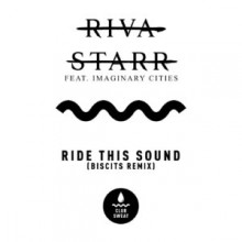 Riva Starr - Ride This Out (feat. Imaginary Cities) [Biscits Extended Remix] (Club Sweat)