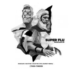 Super Flu - Pancham (Thick As Thieves)
