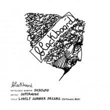 Supernova - Lovely Summer Dreams (Blackboard)