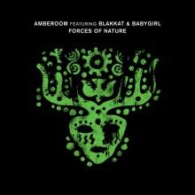 Amberoom, Blakkat, Babygirl - Forces Of Nature (Crosstown Rebels)