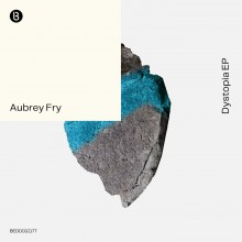 Aubrey Fry - Dystopia EP (Bedrock)