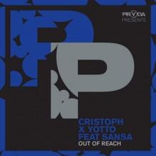 Cristoph & Yotto & Sansa - Out Of Reach (Pryda Presents)