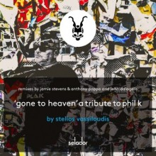 Stelios Vassiloudis - Gone To Heaven (A Tribute To Phil K) (Selador)