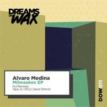 Alvaro Medina - Milwaukee EP (Dreams On Wax)