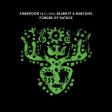 Amberoom & Blakkat & BabyGirl - Forces Of Nature (Crosstown Rebels)